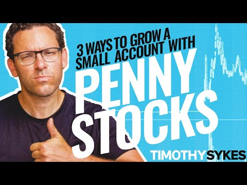 3 Ways to Grow a Small Account With Penny Stocks