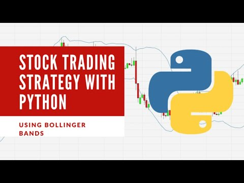 Stock Trading Using Bollinger Bands &Python