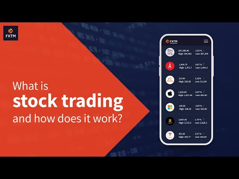 What is stock trading and how does it work?   Stock Trading with FXTM