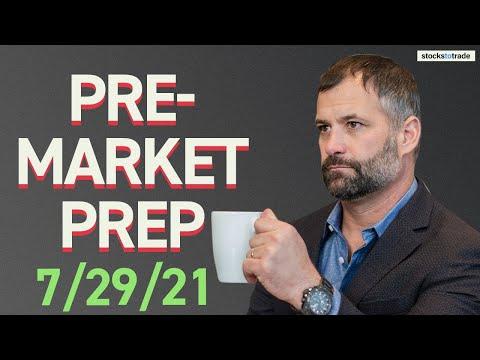 Pre Market Prep- Stock Market 7/29/21