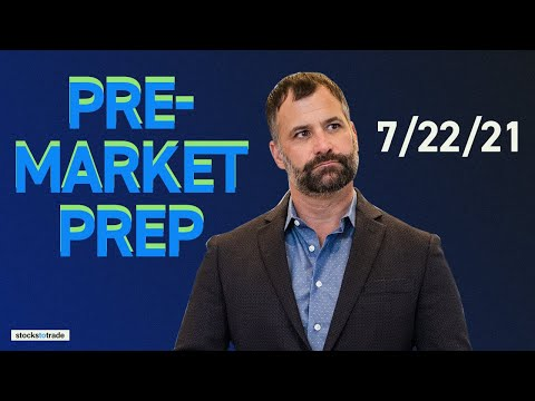 Pre Market Prep- Stock Market 7/22/21
