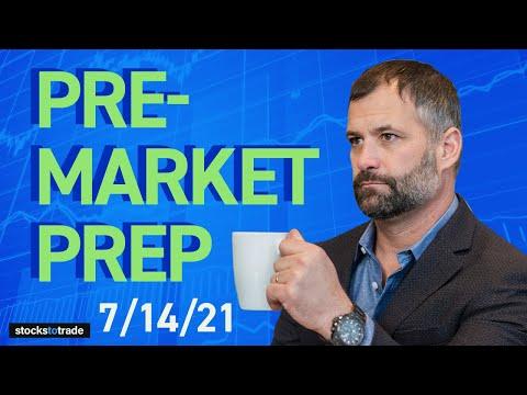Pre Market Prep- Stock Market 7/14/21